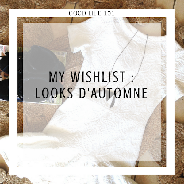My Wishlist : Looks d'automne